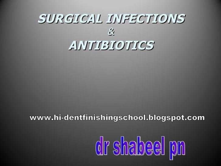 SURGICAL INFECTIONS & ANTIBIOTICS dr shabeel pn www.hi-dentfinishingschool.blogspot.com