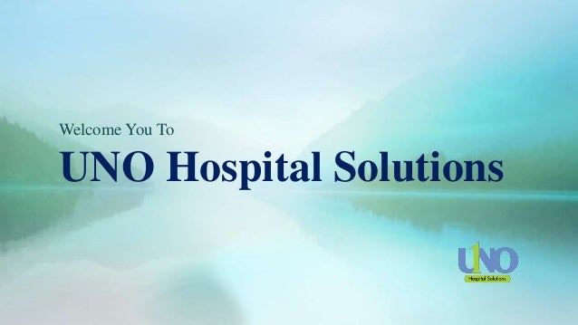 Welcome You To UNO Hospital Solutions