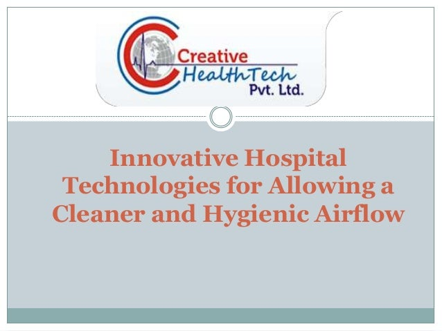 Innovative Hospital Technologies for Allowing a Cleaner and Hygienic Airflow
