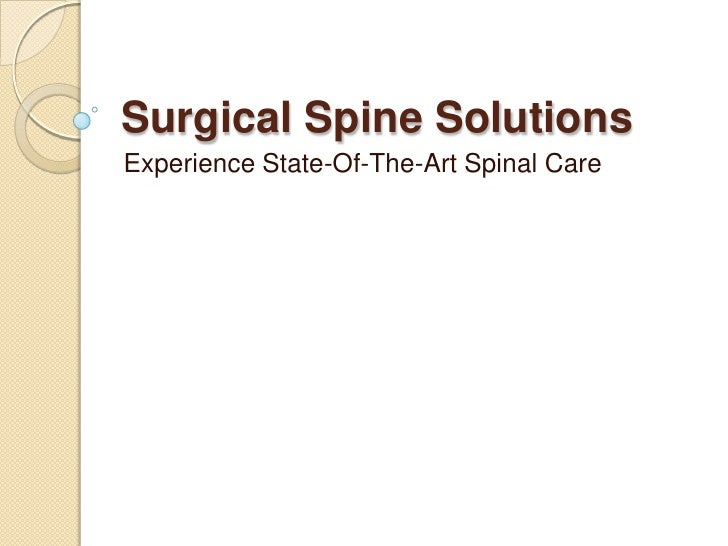 Surgical Spine SolutionsExperience State-Of-The-Art Spinal Care