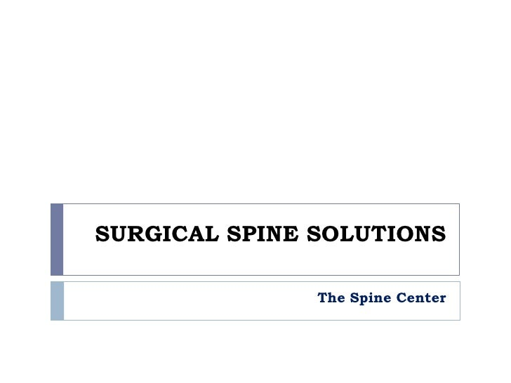 SURGICAL SPINE SOLUTIONS               The Spine Center