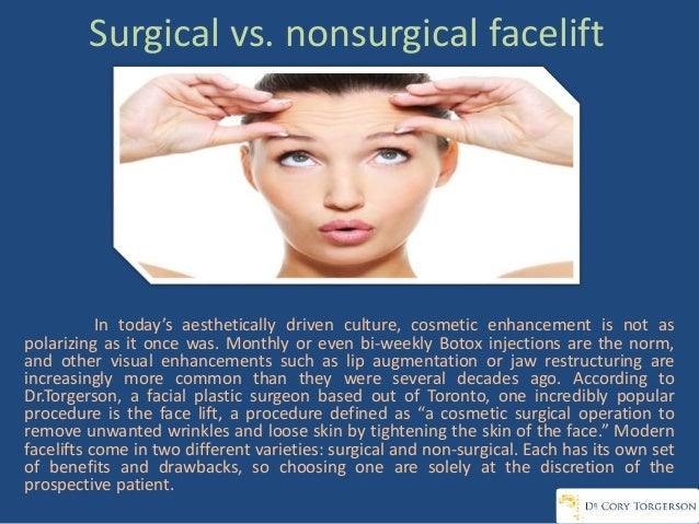 Surgical vs. nonsurgical facelift In today's aesthetically driven culture, cosmetic enhancement is not as polarizing as it...