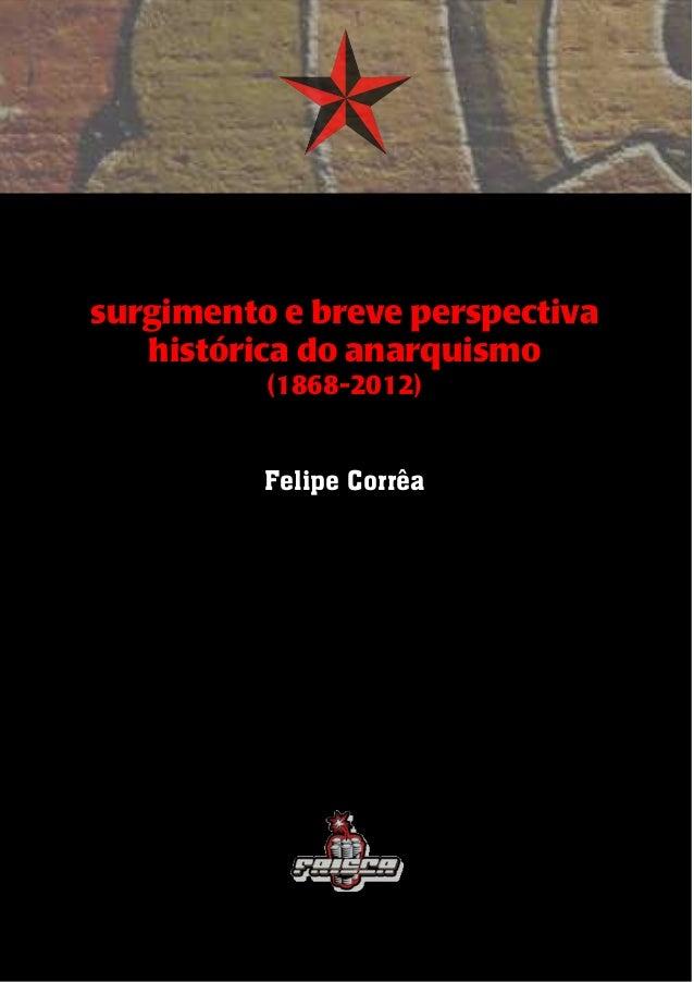 1 surgimento e breve perspectiva histórica do anarquismo (1868-2012) Felipe Corrêa