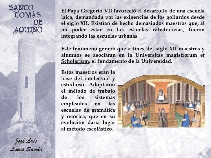 El Papa Gregorio VII favoreció el desarrollo de una  escuela laica , demandada por las exigencias de los goliardos desde e...