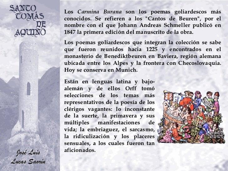 """Los  Carmina Burana  son los poemas goliardescos más conocidos. Se refieren a los """"Cantos de Beuren"""", por el nom..."""