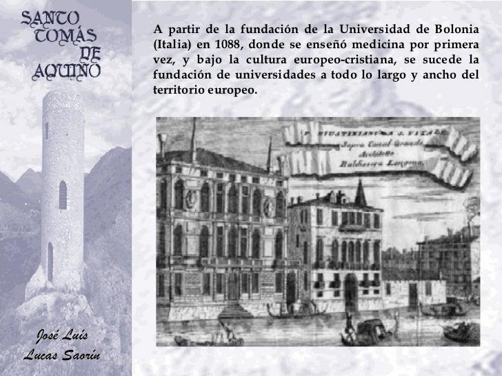 A partir de la fundación de la Universidad de Bolonia (Italia) en 1088, donde se enseñó medicina por primera vez, y bajo l...