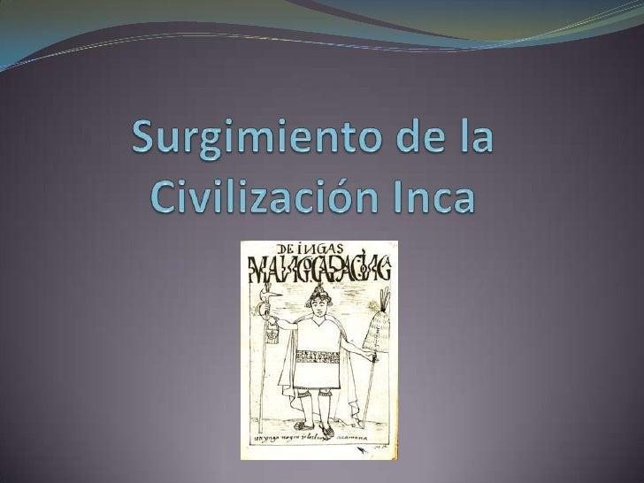 Surgimiento de la Civilización Inca<br />