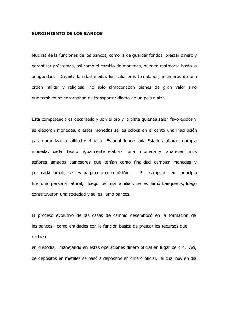 SURGIMIENTO DE LOS BANCOSMuchas de la funciones de los bancos, como la de guardar fondos, prestar dinero ygarantizar prést...
