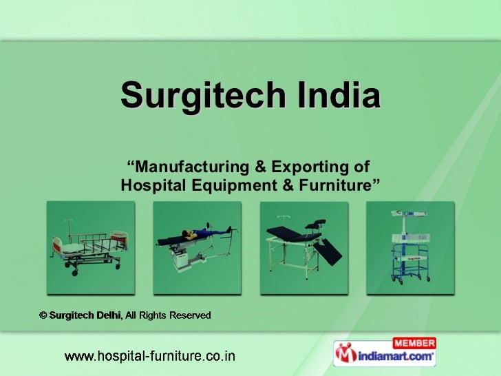 "Surgitech India "" Manufacturing & Exporting of  Hospital Equipment & Furniture"""