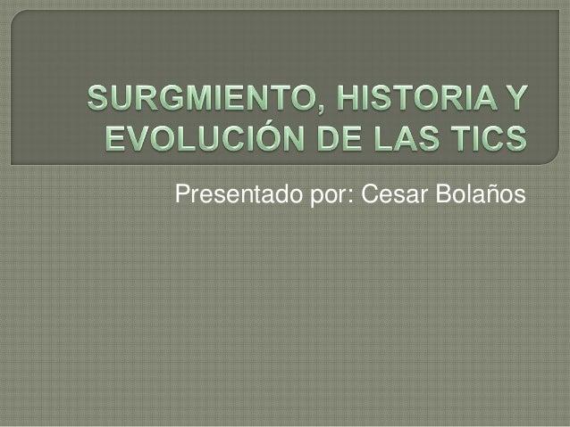 Presentado por: Cesar Bolaños