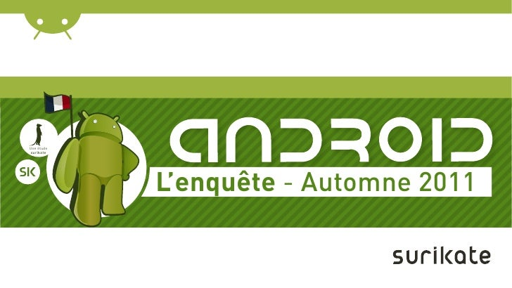 Une étudesurikate            L'enquête - Automne 2011
