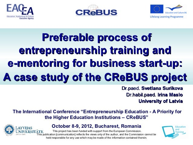 Preferable process of   entrepreneurship training and e-mentoring for business start-up:A case study of the CReBUS project...