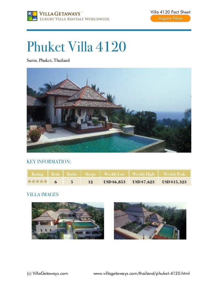 Villa 4120 Fact SheetPhuket Villa 4120Surin, Phuket, ThailandKEY INFORMATION:  Rating     Beds    Baths    Sleeps     Week...