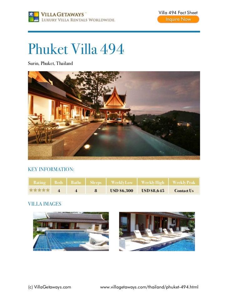 Villa 494 Fact SheetPhuket Villa 494Surin, Phuket, ThailandKEY INFORMATION:  Rating     Beds     Baths   Sleeps     Weekly...