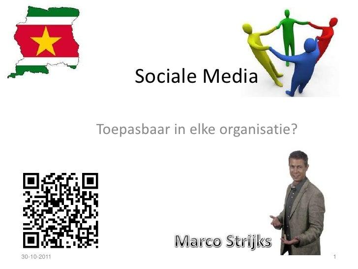 Sociale Media             Toepasbaar in elke organisatie?30-10-2011                                     1