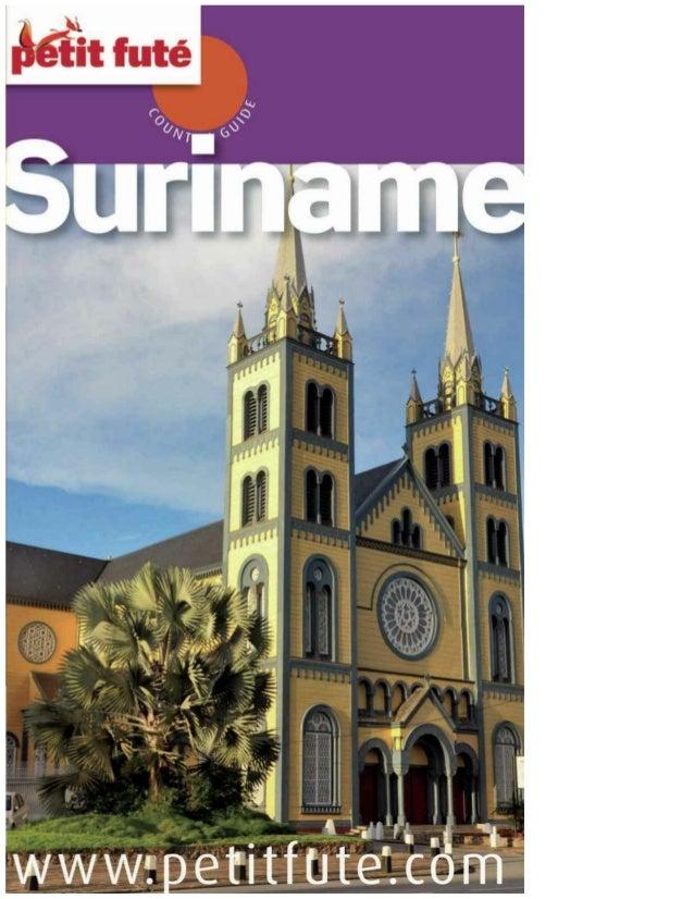 Table des matières INVITATION AU VOYAGE Bienvenue au Suriname ! Les plus du Suriname Fiche technique Idées de séjour DÉCOU...