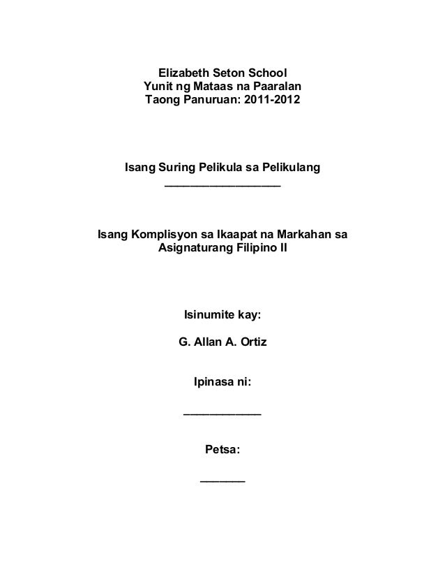 Elizabeth Seton School Yunit ng Mataas na Paaralan Taong Panuruan: 2011-2012 Isang Suring Pelikula sa Pelikulang _________...