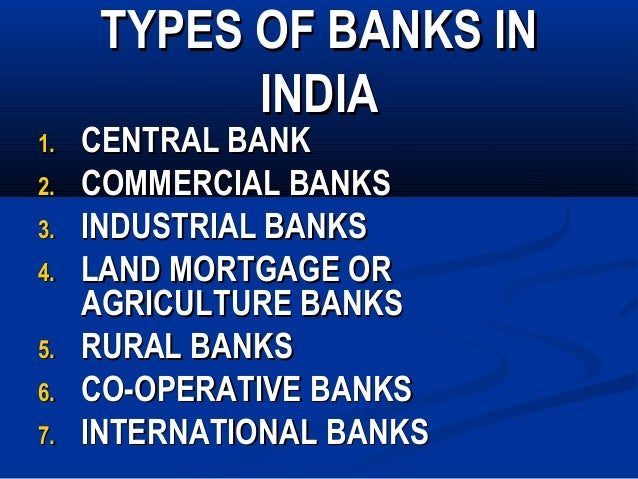 types of banks Types of banking types of banking when we talk about banks, we are talking about several different types of financial institutions, conducting different kinds of.