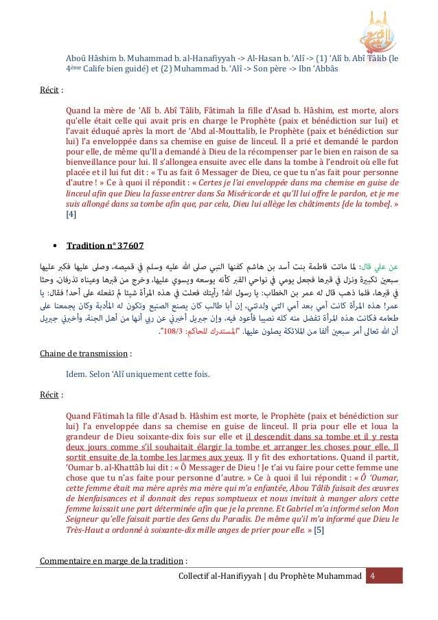 Aboû Hâshim b. Muhammad b. al al-Hanafiyyah -> Al-Hasan b. 'Alî -> (1) 'Alî b. Abî Tâlib (le > ème Calife bien guidé) et (...