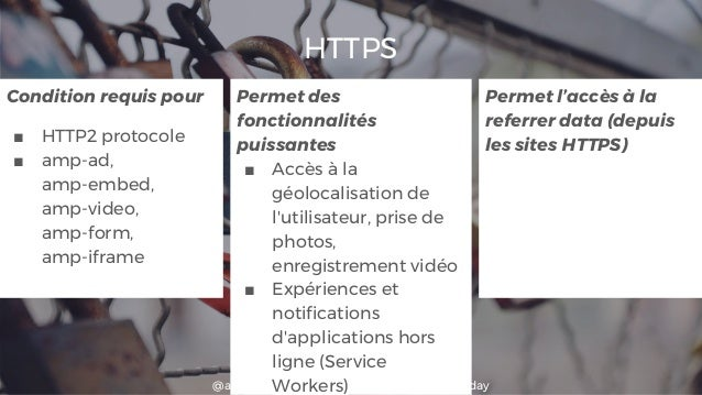 @aysunakarsu @searchdatalogy #webcampday HTTPS Condition requis pour ■ HTTP2 protocole ■ amp-ad, amp-embed, amp-video, amp...