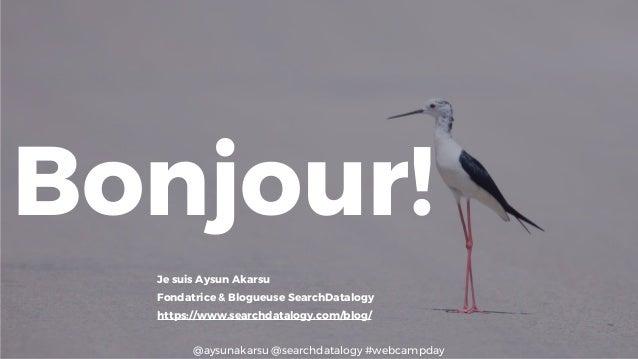 @aysunakarsu @searchdatalogy #webcampday Bonjour! Je suis Aysun Akarsu Fondatrice & Blogueuse SearchDatalogy https://www.s...