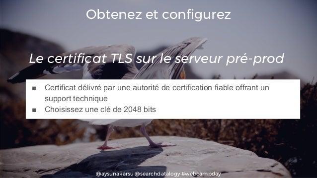 @aysunakarsu @searchdatalogy #webcampday ■ Certificat délivré par une autorité de certification fiable offrant un support ...