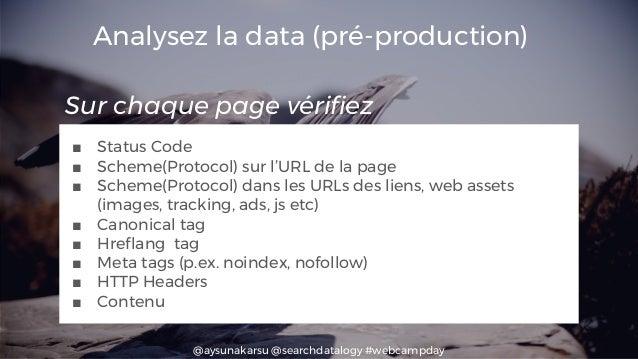 @aysunakarsu @searchdatalogy #webcampday ■ Status Code ■ Scheme(Protocol) sur l'URL de la page ■ Scheme(Protocol) dans les...