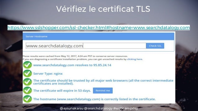 @aysunakarsu @searchdatalogy #webcampday Vérifiez le certificat TLS https://www.sslshopper.com/ssl-checker.html#hostname=w...