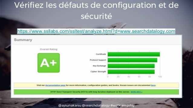 @aysunakarsu @searchdatalogy #webcampday Vérifiez les défauts de configuration et de sécurité https://www.ssllabs.com/sslt...