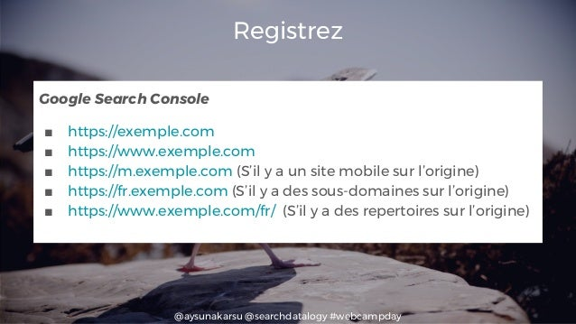 @aysunakarsu @searchdatalogy #webcampday Registrez Google Search Console ■ https://exemple.com ■ https://www.exemple.com ■...