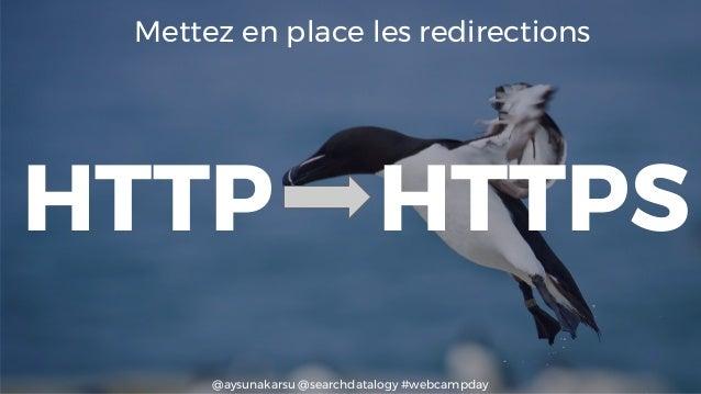 @aysunakarsu @searchdatalogy #webcampday Mettez en place les redirections HTTPSHTTP