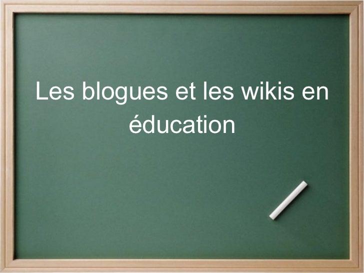 Les blogues et les wikis en éducation