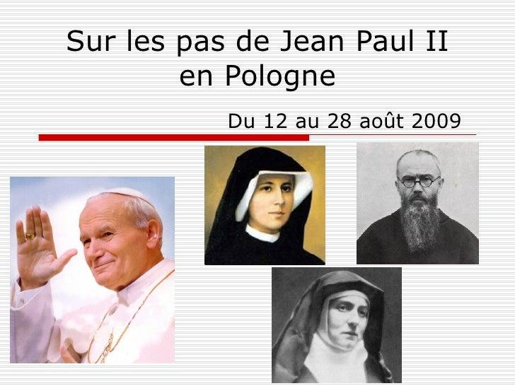 Sur les pas de Jean Paul II en Pologne Du 12 au 28 août 2009