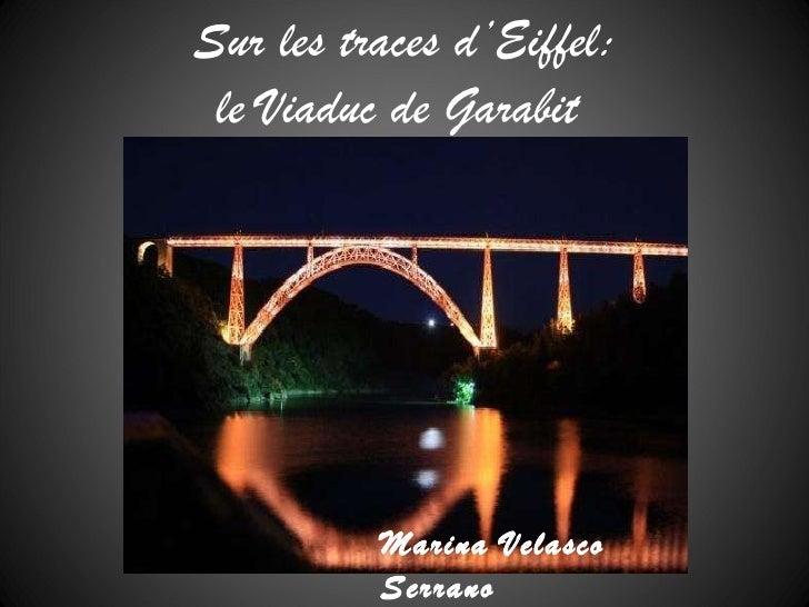 Sur les traces d'Eiffel: le Viaduc de Garabit  Marina Velasco Serrano