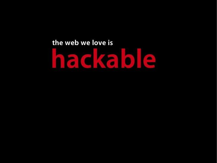 the web we love is  hackable