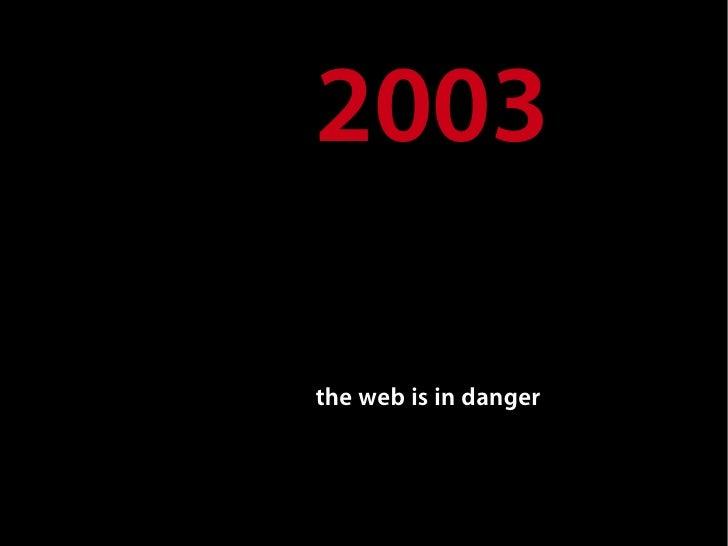2003  the web is in danger