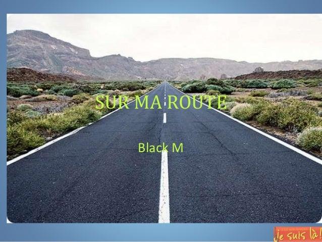 SUR MA ROUTE Black M