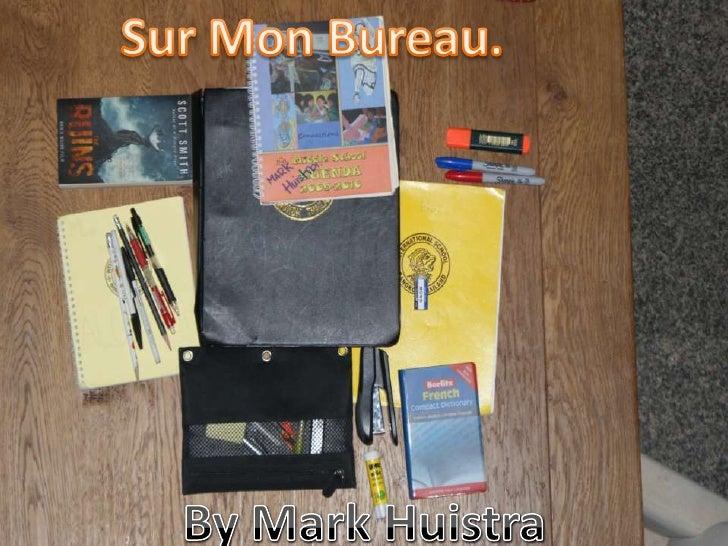 Sur Mon Bureau.<br />By Mark Huistra<br />