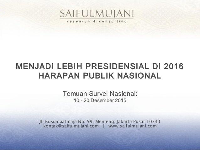 Jl. Kusumaatmaja No. 59, Menteng, Jakarta Pusat 10340 kontak@saifulmujani.com | www.saifulmujani.com MENJADI LEBIH PRESIDE...