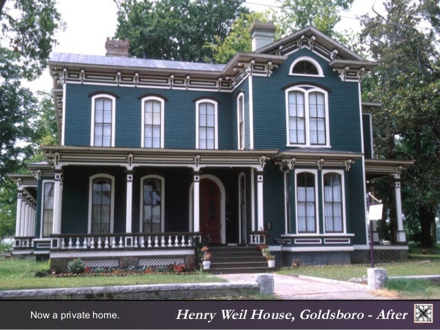 Henry Now a private home. Weil House, Goldsboro - After
