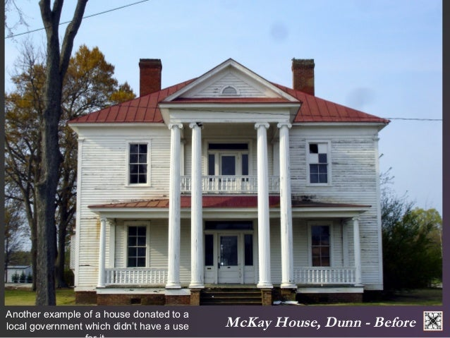 McKay House, Dunn - Before Another example of a house donated to a  local government which didn't have a use  for it.
