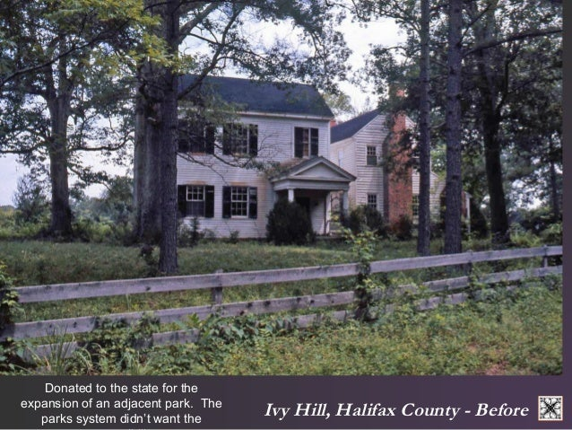Ivy Hill, Halifax County - Before  Donated to the state for the  expansion of an adjacent park. The  parks system didn't w...