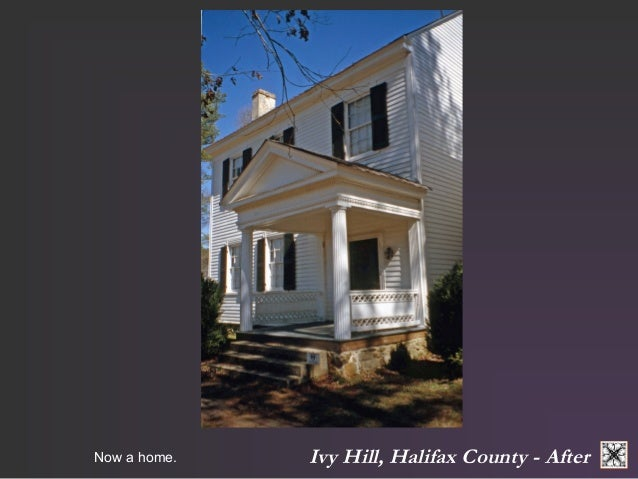 Ivy Hill, Now a home. Halifax County - After