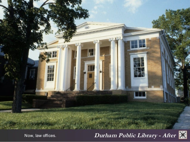Durham Now, law offices. Public Library - After