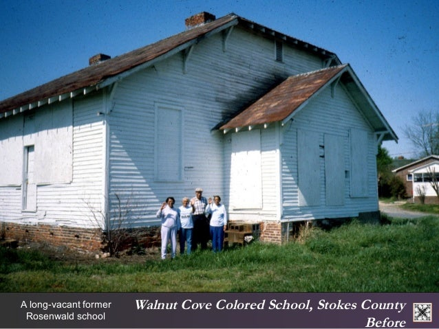 Walnut Cove Colored School, Stokes County  Before  A long-vacant former  Rosenwald school