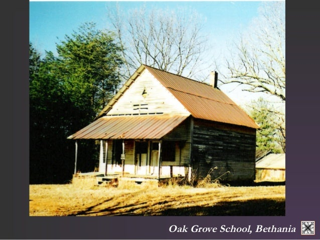 Oak Grove School, Bethania