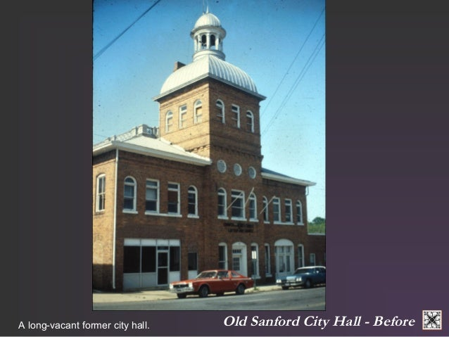 A long-vacant former city hall. Old Sanford City Hall - Before