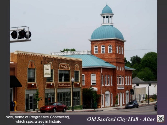 Old Now, home of Progressive Contracting, Sanford City Hall - After  which specializes in historic  rehabilitation.