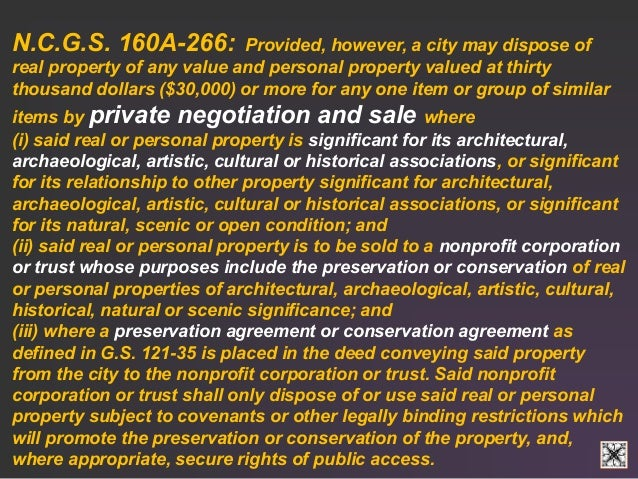 N.C.G.S. 160A-266: Provided, however, a city may dispose of  real property of any value and personal property valued at th...