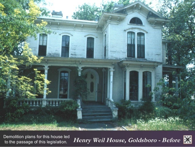 Henry Weil House, Goldsboro - Before Demolition plans for this house led  to the passage of this legislation.
